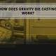 How Does Gravity Die Casting Work?
