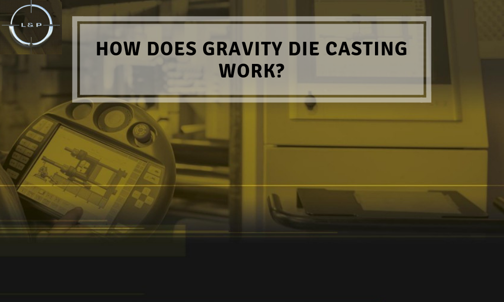 gravity die casting process